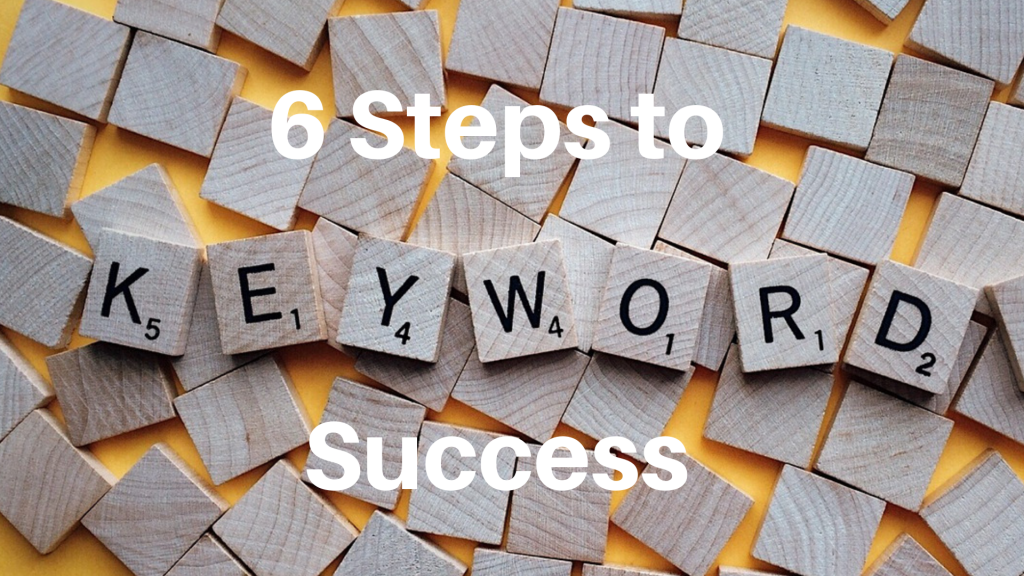 6 Steps to Keyword Success